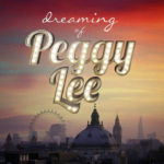 Dreaming of peggy-lee